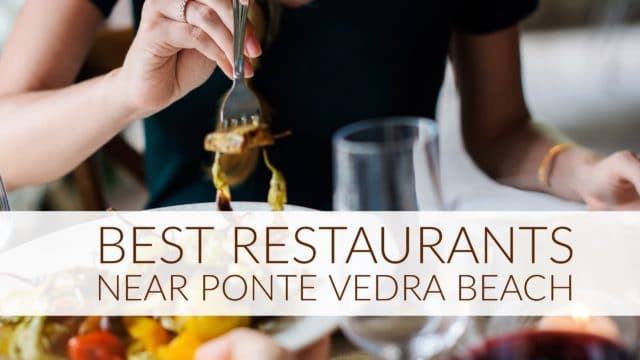 Best Restaurants Near Ponte Vedra Beach Fl